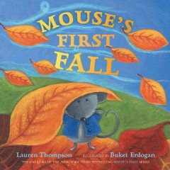 Mouse's-first-fall-/-Lauren-Thompson-;-illustrated-by-Buket-Erdogan.