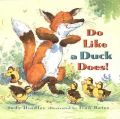 Do-like-a-duck-does-/-Judy-Hindley-;-illustrated-by-Ivan-Bates.