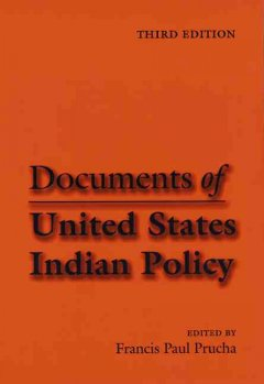 Documents-of-United-States-Indian-policy-/-edited-by-Francis-Paul-Prucha.