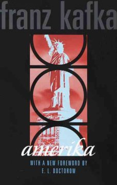 Amerika-/-Franz-Kafka-;-foreword-by-E.L.-Doctorow-;-preface-by-Klaus-Mann-;-afterword-by-Max-Brod-;-translated-by-Willa-and-Edw