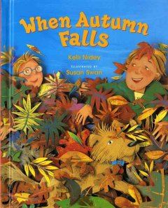 When-autumn-falls-/-by-Kelli-Nidey-;-illustrated-by-Susan-Swan.