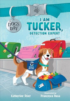 I-am-Tucker,-detection-expert-/-Catherine-Stier-;-illustrated-by-Rosa-Francesca.
