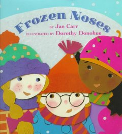 Frozen-noses-/-by-Jan-Carr-;-illustrated-by-Dorothy-Donohue.