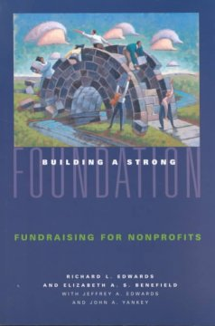 Building-a-strong-foundation-:-fundraising-for-nonprofits-/-Richard-L.-Edwards,-Elizabeth-A.S.-Benefield-with-Jeffrey-A.-Edward