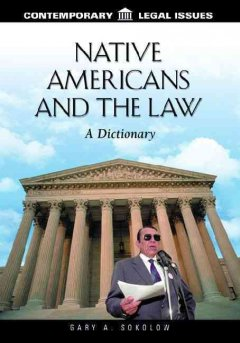 Native-americans-and-the-law-:-a-dictionary-/-Gary-A.-Sokolow.