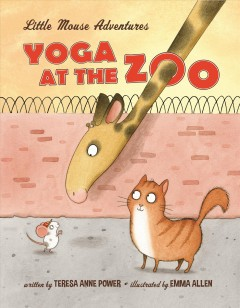 Yoga-at-the-zoo-/-written-by-Teresa-Anne-Power-;-illustrated-by-Emma-Allen.