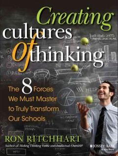 Creating-cultures-of-thinking-:-the-8-forces-we-must--master-to-truly-transform-our-schools-/-Ron-Ritchhart.