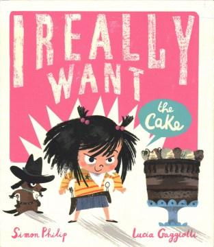 I-really-want-the-cake-/-Simon-Philip,-Lucia-Gaggiotti.