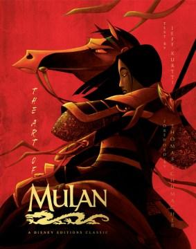 The-art-of-Mulan-/-text-by-Jeff-Kurtti-;-foreword-by-Thomas-Schumacher.