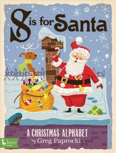 S-is-for-Santa-:-a-Christmas-alphabet-/-by-Greg-Paprocki.
