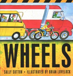 Wheels-/-Sally-Sutton-;-illustrated-by-Brian-Lovelock.