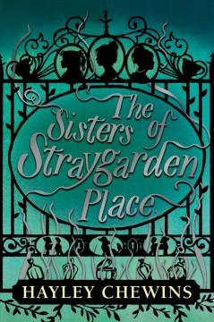 The-sisters-of-Straygarden-Place-/-[by]-Hayley-Chewins.