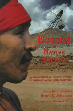 Ecocide-of-Native-America-:-environmental-destruction-of-Indian-lands-and-peoples-/-Donald-A.-Grinde,-Bruce-E.-Johansen-;-forew