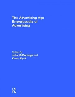 The-Advertising-age-encyclopedia-of-advertising-/-editors,-John-McDonough-and-the-Museum-of-Broadcast-Communications,-Karen-Ego