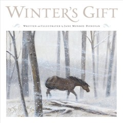 Winter's-gift-/-written-and-illustrated-by-Jane-Monroe-Donovan.
