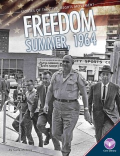 Freedom-Summer,-1964-/-by-Carla-Mooney-;-content-consultant,-Keith-Mayes,-PhD,-African-American-and-American-Studies,-Universit