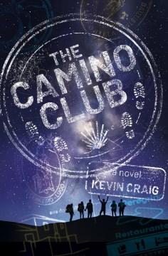 The-Camino-club-:-a-novel-/-Kevin-Craig.