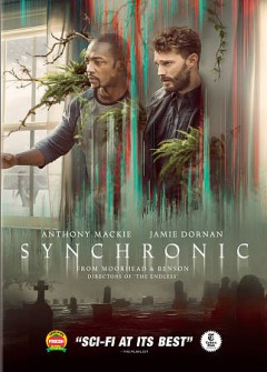 Synchronic-[DVD]-/-Patriot-Pictures-presents-;-in-association-with-XYZ-Films-and-Rustic-Films-;-a-Patriot-Pictures-and-Rustic-F