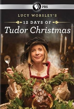 Lucy-Worsley's-12-days-of-Tudor-Christmas-[DVD]-/-produced-&-directed-by-Peter-Sweasey-;-produced-by-Burning-Bright-for-BBC