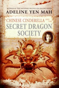 """Cover of """"Chinese Cinderella and the Secret Dragon Society"""""""