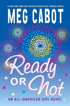 Ready or Not: an All American Girl Novel by Meg Cabot book cover.