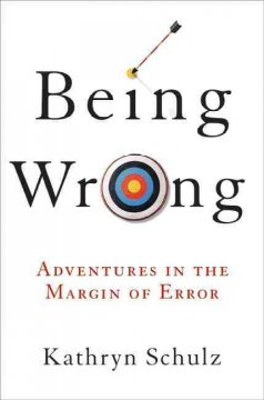 Being-wrong-:-adventures-in-the-margin-of-error