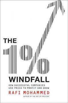 The-1%-windfall-:-how-successful-companies-use-price-to-profit-and-grow-/-Rafi-Mohammed.