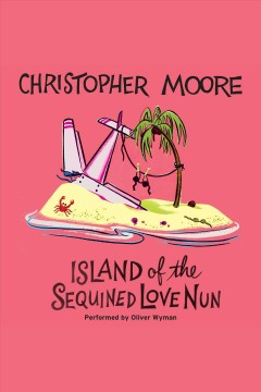Island-of-the-Sequined-Love-Nun-[electronic-resource]-:-Moore,-Christopher.
