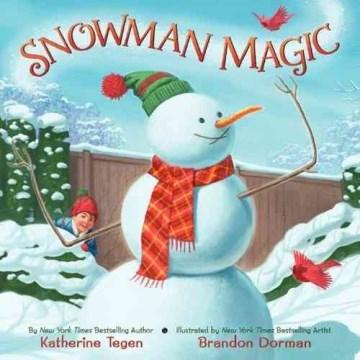 Snowman-magic-/-by-Katherine-Tegen-;-illustrated-by-Brandon-Dorman.