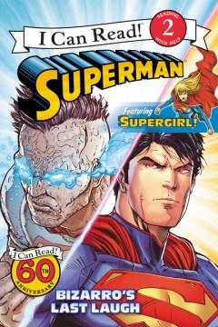 Superman :  Bizarro's last laugh