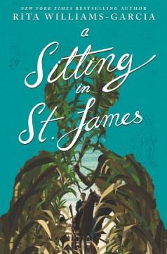A-sitting-in-St.-James-/-Rita-Williams-Garcia.