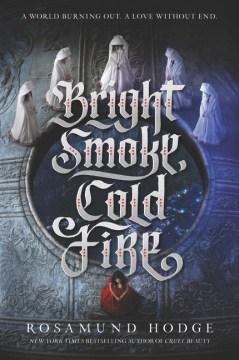 "Cover of ""Bright Smoke, Cold Fire"""