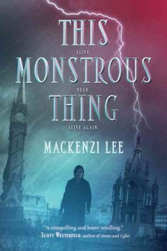 This Monstrous Thing by Mackenzi Lee book cover