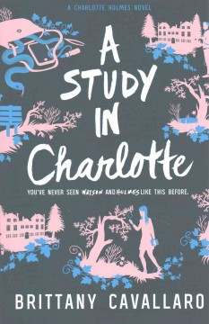 """Cover of """"A Study in Charlotte: A Charlotte Holmes Novel"""""""