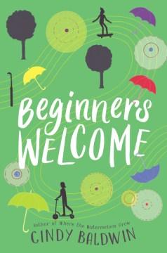 Beginners-welcome-/-a-novel-by-Cindy-Baldwin.