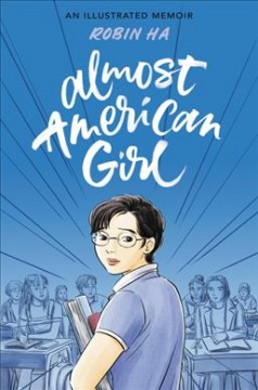 Almost American girl : an illustrated memoir (Available on Overdrive)