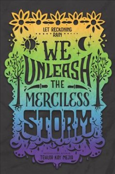 We-unleash-the-merciless-storm--/-Tehlor-Kay-Mejia.