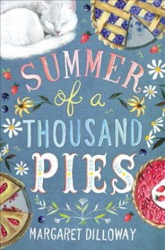 Summer-of-a-thousand-pies-/-Margaret-Dilloway.