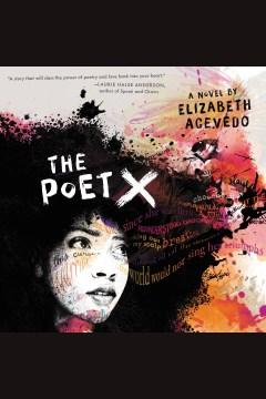 The-poet-X-[electronic-resource]-/-Elizabeth-Acevedo.