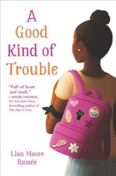 A-good-kind-of-trouble-/-Lisa-Moore-Ramée