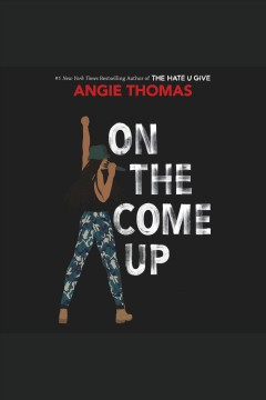 On-the-Come-Up-[electronic-resource]-/-Angie-Thomas