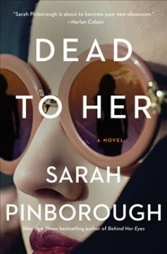 Dead-to-her-:-a-novel-/-Sarah-Pinborough.