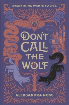 Don't-call-the-wolf-/-Aleksandra-Ross.