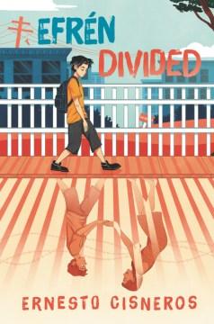 Efrén-divided-:-a-novel-/-by-Ernesto-Cisneros.