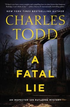 A-fatal-lie-:-an-Inspector-Ian-Rutledge-mystery-/-Charles-Todd.