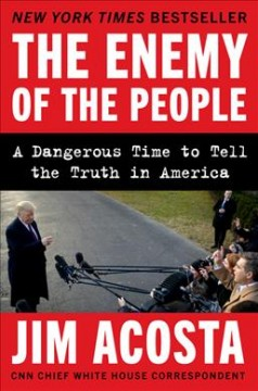 10. The Enemy of the People: A Dangerous Time to Tell the Truth in America