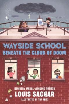 Wayside-School-beneath-the-Cloud-of-Doom-/-by-Louis-Sachar-;-illustrations-by-Tim-Heitz.