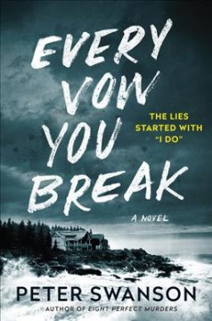 Every-vow-you-break-:-a-novel-/-Peter-Swanson.