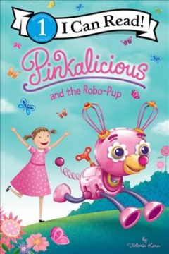 Pinkalicious-and-the-robo-pup-/-by-Victoria-Kann.