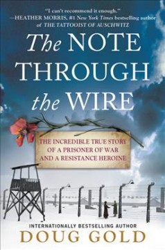 The-note-through-the-wire-:-the-incredible-true-story-of-a-prisoner-of-war-and-a-resistance-heroine-/-Doug-Gold.